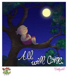 Buddha Doodle - 'All Will Come' Books, Prints, and Teeshirts available at www.buddhadoodles.com