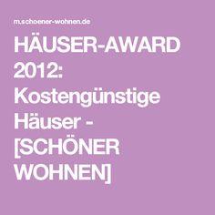 HÄUSER-AWARD 2012: Kostengünstige Häuser - [SCHÖNER WOHNEN]