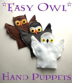 Easy Owl Hand Puppets | Imagine. Add fluff and sew the bottom for simple plush owls