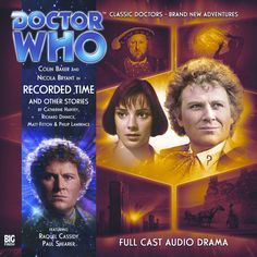150, Recorded Time and Other Stories (Includes Recorded Time, Paradoxicide, The Most Excellent Match and Question Marks). Starring Colin Baker as the Doctor and Nicola Bryant as Peri
