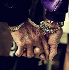 I hope we are still holding hands when we are very old....