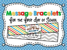 "Freebie Message Bracelet for the 1st day of school - ""I had a great first day!"""