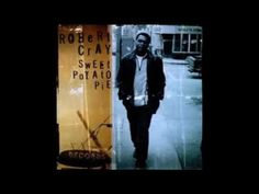 Robert Cray — Nothing Against You - YouTube