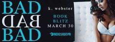 Bad Bad Bad .  Bad Bad Bad  by K. WebsterPublication Date:March 30 2017Genres:Taboo Hotness Two novellas for the price of one and available for free in Kindle Unlimited  Read for FREE in Kindle Unlimited: Amazon  Two interconnected stories. Two taboo trea