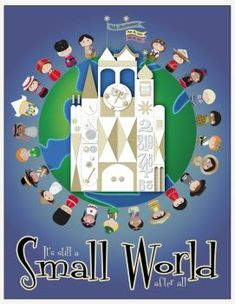 """poster for the anniversary of """"It's a Small World.""""-I do not care if it's dorky, I have loved this ride since I was little. Last time I was at Disney I made my mom ride it three times : D Disney Rides, Disney Love, Disney Pixar, Walt Disney, Disney Parks, Disney Stuff, Disney Posters, Disney Quotes, Disney Magic Kingdom"""