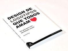 Design de Logotipos Que Todos Amam: Um Guia para Criar identidades Visuais - 2AB Editora