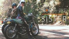 Stories of Bike - Sister #lifestyle #motorcycles #motos   caferacerpasion.com