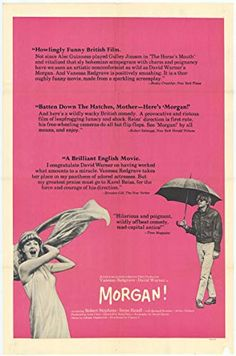 Morgan: A Suitable Case for Treatment is a 1966 Comedy, Drama film directed by Karel Reisz and starring Jane Merrow, Vanessa Redgrave. Funny Movies, Good Movies, Movie List, Movie Tv, Morgan Movie, Ethel Waters, Alec Guinness, Vanessa Redgrave, David Warner
