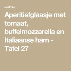 Aperitiefglaasje met tomaat, buffelmozzarella en Italiaanse ham - Tafel 27