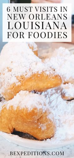 6 Must Visit Places In New Orleans for Foodies! | Bexpeditions.com