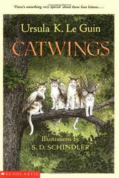 GREAT BOOK.... My daughter has a signed copy. We met Ursula at Powell's Books in Portland, OR in 2002.   Catwings by Ursula K. Leguin | illustrated by S.D. Schindler