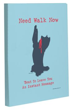 Need Walk Now Blue Canvas