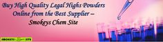 Buy High Quality Legal Highs Powders Online from the Best Supplier – Smokeys Chem Site