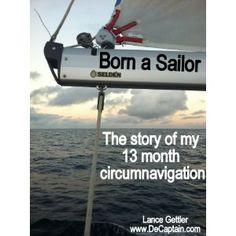 Born a Sailor Part 1 (My 13 month circumnavigation) (Kindle Edition)  http://www.amazon.com/dp/B006OF3WZ0/?tag=fishingromantis.comwordpress-20  B006OF3WZ0