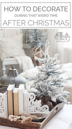 Tips on how to decorate after Christmas. How to decorate during January and February. How to decorate for winter. Farmhouse winter decor and decorating ideas. How to decorate your coffee table. Rustic Winter Decor, Winter Home Decor, Feng Shui, Seasonal Decor, Holiday Decor, Winter Table, After Christmas, Christmas Christmas, Xmas