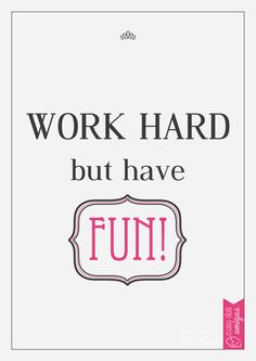 Work hard but have fun! #poster #dowload #work #printable #fun #design #quadrinho #casadasamigas