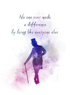 No one ever made a difference by being like everyone else - The Greatest Showman Gift Quotes, Cute Quotes, Book Quotes, Words Quotes, Qoutes, Sayings, The Words, Art Prints Quotes, Quote Art