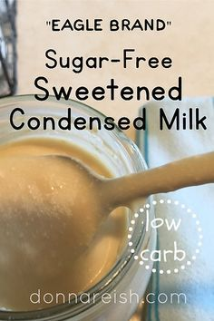 Recipe - Easy Sugar-Free Sweetened Condensed Milk 3 Sugar-Free Sweetened Condensed Milk Recipes (Low Carb, THM) by Donna Reish Diabetic Desserts, Sugar Free Desserts, Sugar Free Recipes, Low Carb Desserts, Diabetic Recipes, Low Carb Recipes, Healthy Recipes, Diabetic Cookies, Banting Recipes