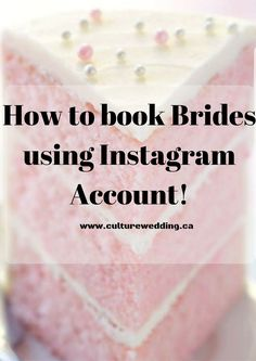 How to properly use Instagram to market and book brides for your wedding business! http://www.culturewedding.ca/how-to-book-brides-using-instagram