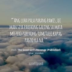 She Quotes, Book Quotes, Girl Photo Poses, Girl Photos, Wattpad Published Books, Alibata, Wattpad Quotes, Tagalog, Famous Quotes