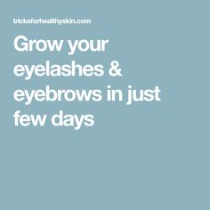 Grow your eyelashes & eyebrows in just few days