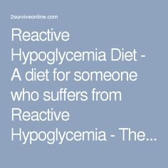 Reactive Hypoglycemia Diet - A diet for someone who suffers from Reactive Hypoglycemia - The Health Nut