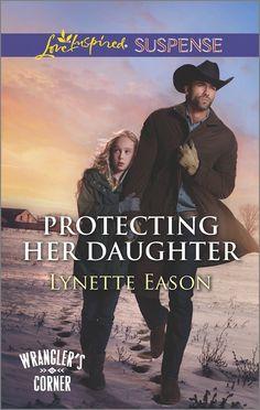 Lynette Eason - Protecting Her Daughter / https://www.goodreads.com/book/show/27222059-protecting-her-daughter