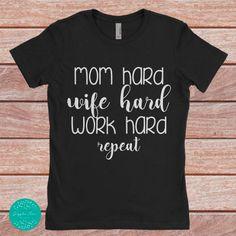 mom shirts, mom life, wife