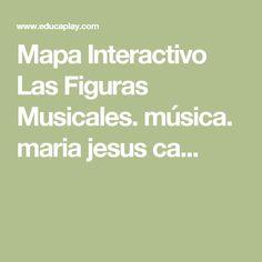 Mapa Interactivo Las Figuras Musicales. música. maria jesus ca...