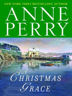 """Read """"A Christmas Grace A Novel"""" by Anne Perry available from Rakuten Kobo. When the season brings a chill, nothing warms the heart or elevates the spirits like a new novel by Anne Perry, whom the. Mystery Series, Mystery Books, Christmas Story Books, Christmas Time, Holiday Fun, Good Books, Books To Read, Chicago Sun Times, Historical Fiction Books"""
