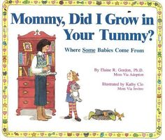 Mommy Did I Grow in Your Tummy?: Where Some Babies Come from by Elaine R. Gordon