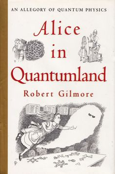 Alice in Quantumland: A Charming Illustrated Allegory of Quantum Mechanics by a CERN Physicist Elena Daniel elipirelli Math & Science Alice in Quantumland: A Charming Illustrated Allegory of Quantum Mechanics by a CERN Physicist Theoretical Physics, Physics And Mathematics, Quantum Physics, Good Books, Books To Read, My Books, Physics Tattoos, Quantum World, Science Facts