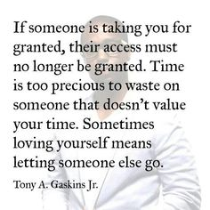 Sometimes loving yourself means letting someone else go......  Tony A Haskins Jr