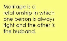 Funny Husband Quotes lol this is funny but also what ends so many marriages. Marriage is about compromise, half and half, meet me half way, etc etc...I love my husband! And we are BOTH right! Jiji