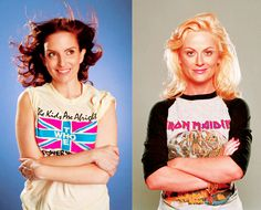 Tina Fey & Amy Pohler, yeah, you are amazing and I want to be as awesome as you one day.