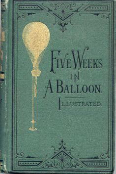 jules verne Five Weeks in a Balloon Jules Verne, Old Books, Antique Books, Books To Read, Vintage Book Covers, Vintage Books, Literary Genre, Beautiful Book Covers, Historical Fiction