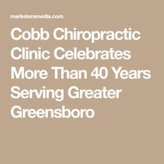 Cobb Chiropractic Clinic Celebrates More Than 40 Years Serving Greater Greensboro