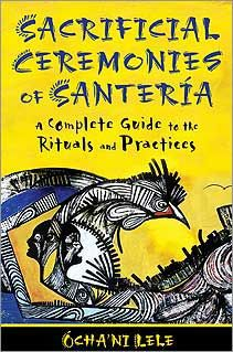 "Sacrificial Ceremonies of Santeria by Ocha'ni Lele -- ""extremely well-written and fascinating, reads like a novel!"" // Every wonder why some religions practice animal sacrifice? Read this!"
