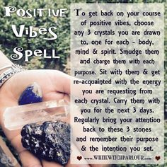 a spell for positive vibes, good luck charm, crystal magick, witch, mystic, psychic, awakening, soul healing, white magic, book of shadows, mind body spirit, moon child, enchanted, bewitched, nature energy, reiki, yoga, yogi, metaphysical, occult, meditation, www.whitewitchparlour.com