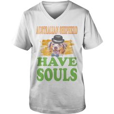 AUSTRALIAN SHEPHERD Have Souls, Order HERE ==> https://www.sunfrog.com/Pets/128118434-799653056.html?58094, Please tag & share with your friends who would love it, #xmasgifts #jeepsafari #christmasgifts