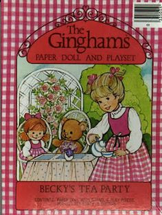 The Ginghams: Becky's Tea Party Paper Doll and Playset ; Vintage Paper Dolls, Vintage Toys, Childhood Toys, Childhood Memories, Paper Toys, Paper Crafts, Fun Crafts, Paper Doll House, Paper Houses