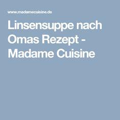 Linsensuppe nach Omas Rezept - Madame Cuisine
