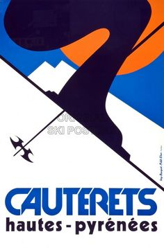 Poster for Cauterets, a spa and ski resort in the Hautes-Pyrénées in France. Ski Vintage, Vintage Ski Posters, S Ki Photo, Ski Card, Snowboard, Ski Wedding, Tourism Poster, Ski Holidays, Snow Skiing