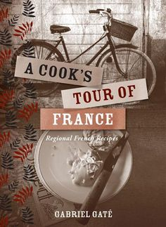 141 best ebooks images on pinterest beauty products christmas a cooks tour of france is a collection of regional french recipes from chef and television presenter gabriel gates annual gastronomic journey along of the fandeluxe Gallery