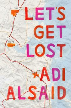 Let's Get Lost by Adi Alsaid; design by Natalie Sousa (Harlequin Teen / July 2014)
