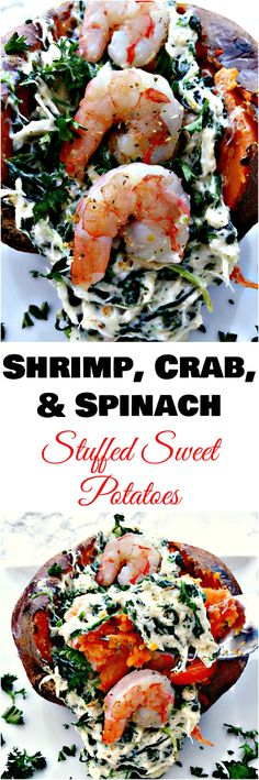 Shrimp and Crab Stuffed Sweet Potatoes with Spinach sweet potatoes stuffed with creamy, cheesy goodness with crab, shrimp, and spinach