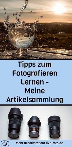 Tipps zum Fotografieren Lernen - meine Artikelsammlung. Fotografie Tipps von like-foto.de