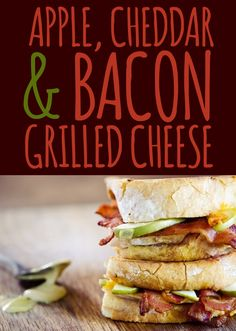 Apple, Cheddar & Bacon Grilled Cheese | 26 Truly Thrilling Grilled Cheese Sandwiches