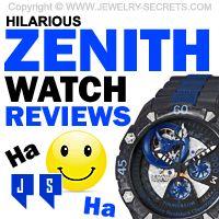 ►► HILARIOUS ZENITH WATCH REVIEWS ►► Jewelry Secrets