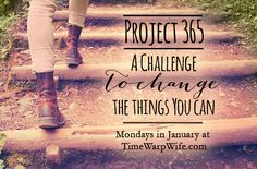 Project 365 is a challenge to change the things you can.